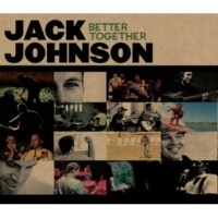 Jack Johnson Better Together [Live feat. G Love]