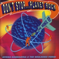 Afrika Bambaataa & The Soulsonic Force Don't Stop..Planet Rock (feat. Bambaataa & LFO) [House Mix II]