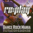 Various Artists Replay Dance Rock Mania