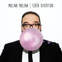 Molina Molina Sería divertido