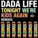 Dada Life Tonight We're Kids Again [Remixes]