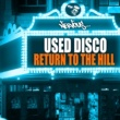 Used Disco Return To The Hill (Original Mix)