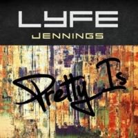 Lyfe Jennings プリティー・イズ