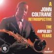 John Coltrane A John Coltrane Retrospective: The Impulse Years
