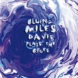 マイルス・デイヴィス Bluing: Miles Davis Plays The Blues