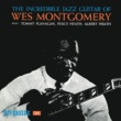 Wes Montgomery The Incredible Jazz Guitar (feat.トミー・フラナガン/パーシー・ヒース/アルバート・ヒース) [Keepnews Collection]