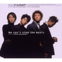 DA PUMP We can't stop the music