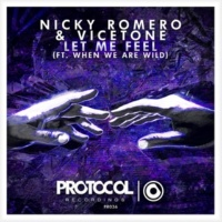 Nicky Romero & Vicetone Let Me Feel ft. When We Are Wild(Martijn ten Velden Remix)