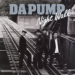 DA PUMP Night Walk