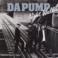 DA PUMP Night Walk(Back Track)