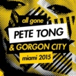 Various Artists All Gone Pete Tong & Gorgon City Miami 2015