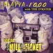PLAYYA 1000 Foe Da $Mill$ Ticket