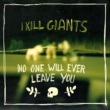 I Kill Giants No One Will Ever Leave You