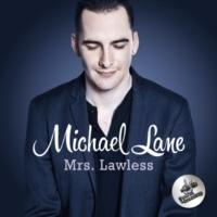 Michael Lane Mrs. Lawless