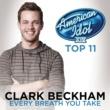 Clark Beckham Every Breath You Take [American Idol Season 14]