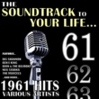 Various Artists The Soundtrack to Your Life:1961 Hits