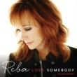 REBA McENTIRE Love Somebody [Deluxe Edition]