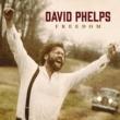 David Phelps Freedom