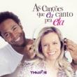 Thalles Roberto As Cancoes Que Eu Canto Pra Ela
