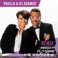 Paulla/DJ Adamus Nigdy O Tobie Nie Zapomne [Club Remix]