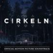 Various Artists Cirkeln [Official Motion Picture Soundtrack]