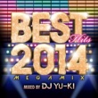Various Artists BEST HITS 2014 Megamix mixed by DJ YU-KI