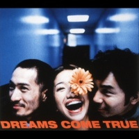DREAMS COME TRUE いつのまに