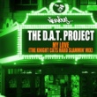 The D.A.T. Project My Love (The Knight Cats Hard Slammin' Mix)