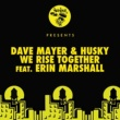Dave Mayer, Husky We Rise Together (feat. Erin Marshall)