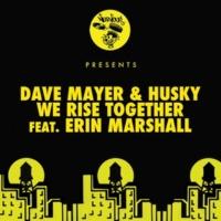 Dave Mayer, Husky We Rise Together (feat. Erin Marshall) [Husky's Bobbin Head Mix]