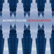 MONKEY HOUSE Headquarters