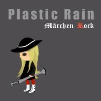 Märchen Rock Plastic Rain
