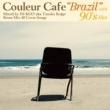 "V.A. Couleur Cafe ""Brazil"" with 90's Hits Mixed by DJ KGO aka Tanaka Keigo Bossa Mix 40 Cover Songs"