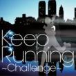 V.A. Keep Running~Challenge-走快感発信基地 MUSIC-
