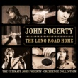 John Fogerty The Long Road Home - The Ultimate John Fogerty / Creedence Collection