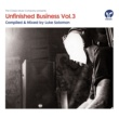 Various Artists Unfinished Business Volume 3 compiled & mixed by Luke Solomon