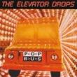 The Elevator Drops Pop Bus