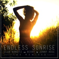 Club Banditz/Berry/Jonny Rose Endless Sunrise [Pete K Remix]