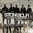 Stone Sour Meanwhile In Burbank...
