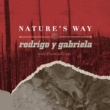 Rodrigo Y Gabriela Nature's Way