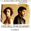 JD Kelleher feat. Peter M. Smith Love Will Tear Us Apart