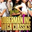DOBERMAN INC DOBERMAN INC MEGA CLASSICS