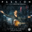 Passion/Kristian Stanfill Even So Come (feat.Kristian Stanfill) [Radio Version/Live]