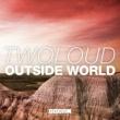twoloud Outside World (Original Mix )