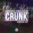 Karim Mika & Daniel Forster Crunk (Afrojack Edit)