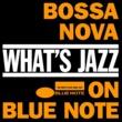 ヴァリアス・アーティスト What's Jazz~ブルーノートのボサノバ