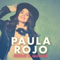 Paula Rojo Miedo A Querer