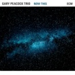 Gary Peacock Trio Now This