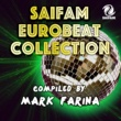 Various Artists SAIFAM EUROBEAT COLLECTION COMPILED BY MARK FARINA