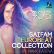 Various Artists SAIFAM EUROBEAT COLLECTION - THE 90'S COMPILED BY MARK FARINA